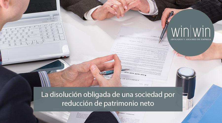 La disolución obligada de una sociedad por reducción de patrimonio neto